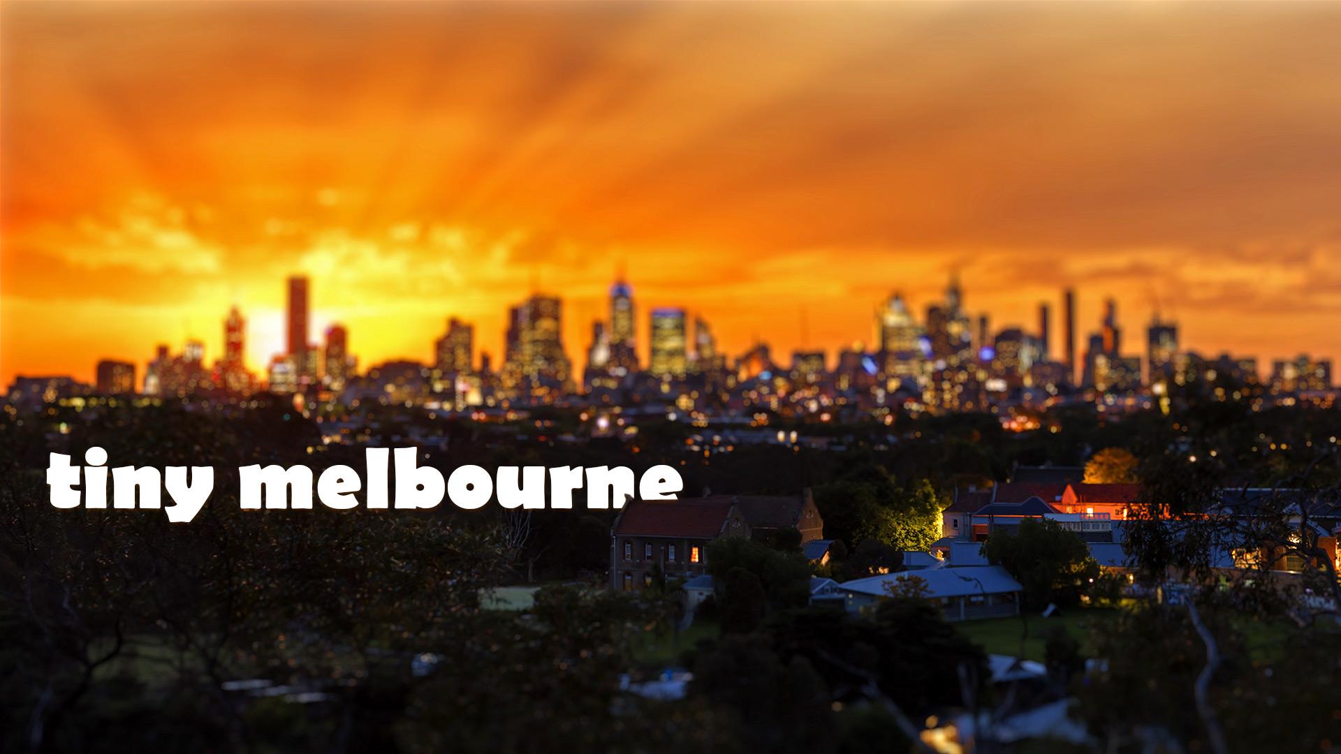 Tiny Melbourne